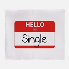 Hello I'm Single Throw Blanket