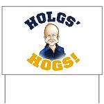 Hols' Hogs! Yard Sign