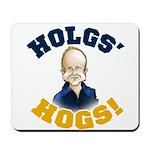Hols' Hogs! Mousepad