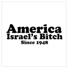 America Israel's Bitch Since 1948 Poster