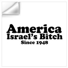 America Israel's Bitch Since 1948 Wall Decal