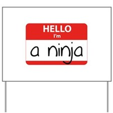 Hello I'm a Ninja Yard Sign