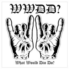 What Would Dio Do Poster