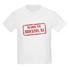 MADE IN BROCKTON, MA T-Shirt