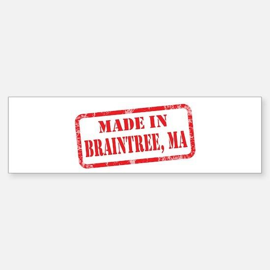 MADE IN BRAINTREE, MA Sticker (Bumper)