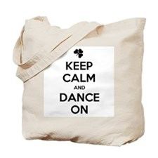 KEEP CALM DANCE ON Tote Bag