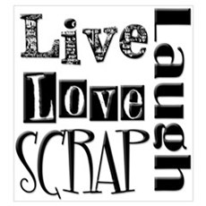Live Laugh Love Scrap Poster