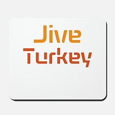 Jive Turkey Mousepad
