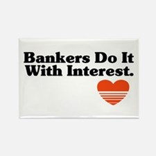 Bankers do it with Interest Rectangle Magnet