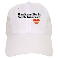 Bankers do it with Interest Hat