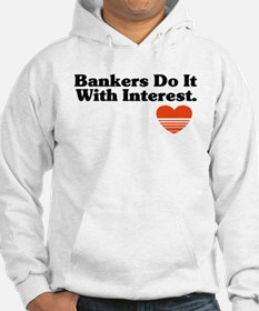 Bankers do it with Interest Hoodie