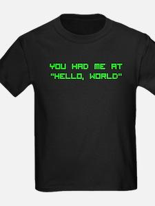 "You had me at ""Hello, World"" Kids T-Shir"