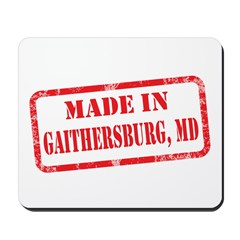 MADE IN GAITHERSBURG, MD Mousepad