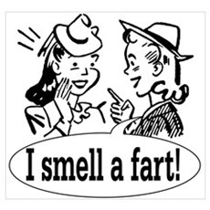 I smell a fart! Poster