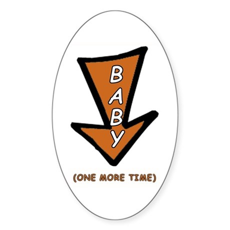 BABY and arrow - one more time Oval Sticker