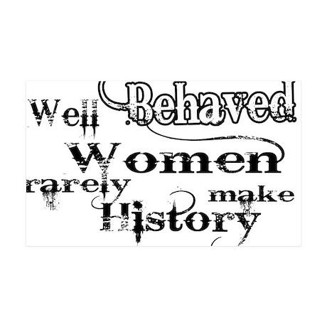 Well Behaved Women 38.5 x 24.5 Wall Peel
