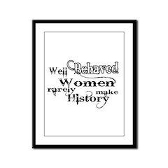 Well Behaved Women Framed Panel Print
