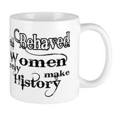 Well Behaved Women Small Mug
