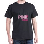 PINK for Friend Dark T-Shirt
