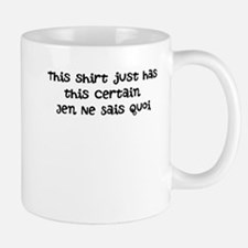 I just don't know what it is, Mug