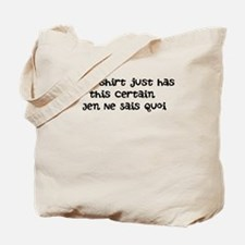 I just don't know what it is, Tote Bag
