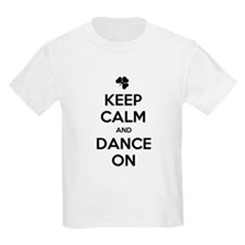 KEEP CALM DANCE ON T-Shirt