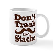 Don't Trash the Stache Mug