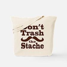 Don't Trash the Stache Tote Bag