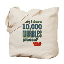 May I Have 10,000 Marbles Please? Tote Bag