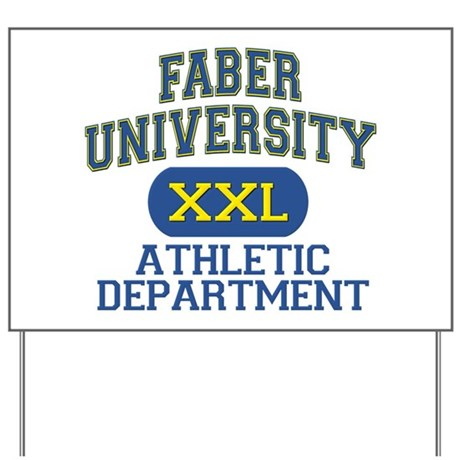 Faber University Athletic Department Yard Sign