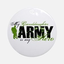Granddaughter Hero3 - ARMY Ornament (Round)