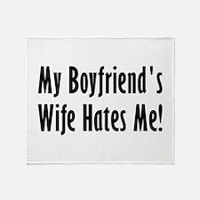 My Boyfriend's Wife Hates Me Throw Blanket