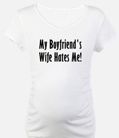 My Boyfriend's Wife Hates Me Shirt
