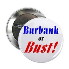"Burbank or Bust! 2.25"" Button (10 pack)"