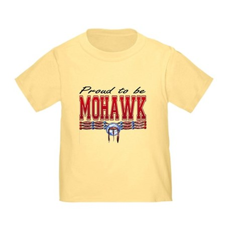 Proud to be Mohawk Toddler T-Shirt