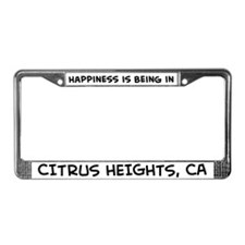 Happiness is Citrus Heights License Plate Frame