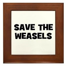 Save The Weasels Framed Tile