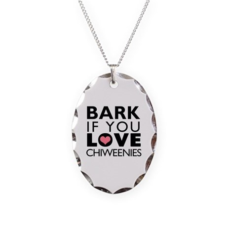 Bark If You Love Chiweenies Necklace Oval Charm