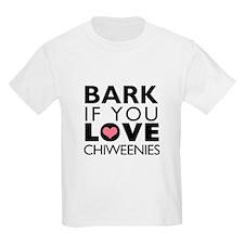 Bark If You Love Chiweenies T-Shirt