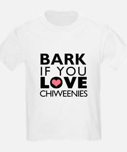 Bark If You Love Chiweenies T-Shirt