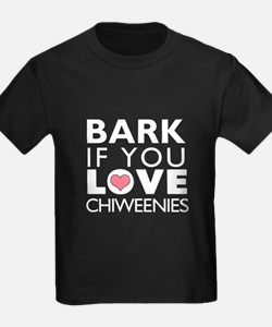 Bark If You Love Chiweenies T