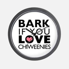 Bark If You Love Chiweenies Wall Clock
