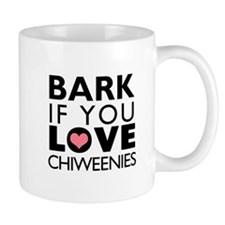 Bark If You Love Chiweenies Mug