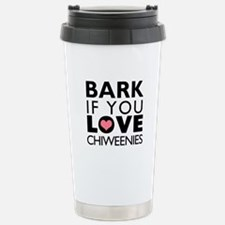 Bark If You Love Chiweenies Travel Mug