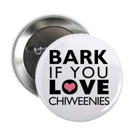 """Bark If You Love Chiweenies 2.25"""" Button (100 pack"""
