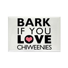 Bark If You Love Chiweenies Rectangle Magnet (10 p