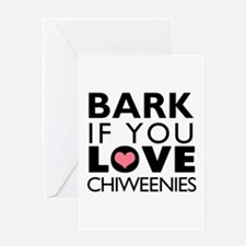 Bark If You Love Chiweenies Greeting Card