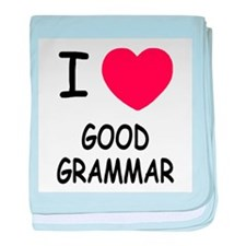 I heart good grammar baby blanket