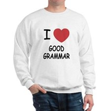 I heart good grammar Sweatshirt