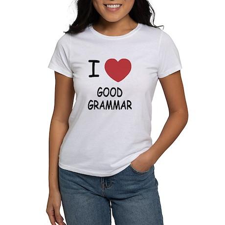I heart good grammar Women's T-Shirt